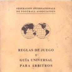 Coleccionismo deportivo: REGLAS DE JUEGO Y GUIA UNIVERSAL PARA ARBITROS - FIFA, EDICION ESPAÑOLA, OCTUBRE 1970. Lote 55885844