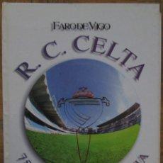 Coleccionismo deportivo: REAL CLUB CELTA DE VIGO 75 AÑOS DE HISTORIA. Lote 56000279