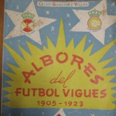 Coleccionismo deportivo: ALBORES DEL FUTBOL VIGUES 1905-1923 CELTA DE VIGO. Lote 56000331