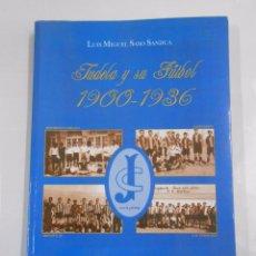 Coleccionismo deportivo: TUDELA Y SU FUTBOL 1900 - 1936. LUIS MIGUEL SASO SANDUA. TUDELANO. NAVARRA. TDK83. Lote 56034738