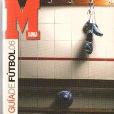 Coleccionismo deportivo: MARCA. GUIA LIGA 2006. (P/B50). Lote 56036436