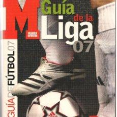 Coleccionismo deportivo: MARCA. GUIA LIGA 2007. (P/B50). Lote 56036456