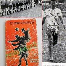Coleccionismo deportivo: LA FURIA ESPAÑOLA MARCELO CAMPANAL LIBRO FUTBOLISTA SEVILLA FC SELECCIÓN ESPAÑOLA FÚTBOL DEPORTE SFC. Lote 56152803
