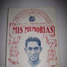 PAULINO ALCANTARA - MIS MEMORIAS - F.C. BARCELONA - VER FOTOS -(V-5223)