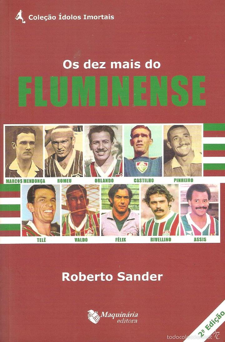 OS DEZ MAIS DO FLUMINENSE (LOS 10 MEJORES JUGADORES DE LA HISTORIA DEL FLUMINENSE (BRASIL) (Coleccionismo Deportivo - Libros de Fútbol)