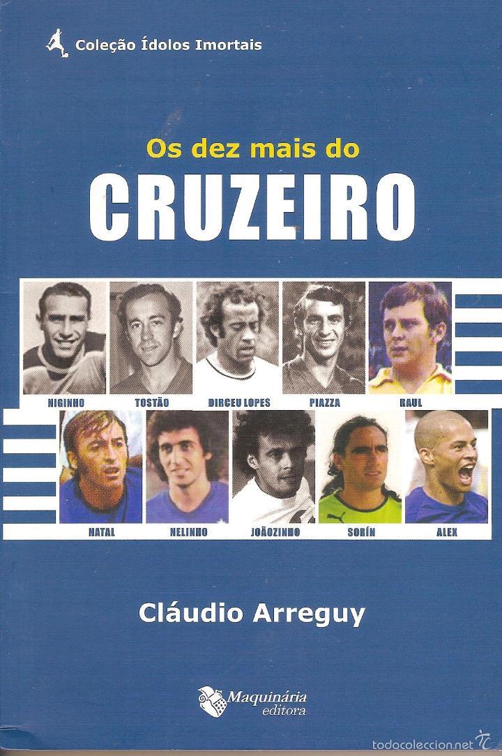 OS DEZ MAIS DO CRUZEIRO (LOS 10 MEJORES JUGADORES DE LA HISTORIA DEL CRUZEIRO (BRASIL) (Coleccionismo Deportivo - Libros de Fútbol)