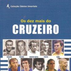 Coleccionismo deportivo: OS DEZ MAIS DO CRUZEIRO (LOS 10 MEJORES JUGADORES DE LA HISTORIA DEL CRUZEIRO (BRASIL). Lote 56297534