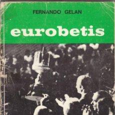Coleccionismo deportivo: LIBRO HISTORIA DE UNA GRAN FINAL.EUROBETIS.FERNANDO GELAN.. Lote 56325132