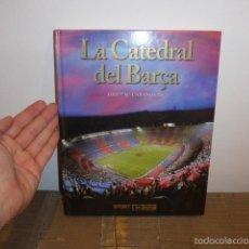 Coleccionismo deportivo: LIBRO LA CATEDRAL DEL BARÇA, FUTBOL CLUB BARCELONA. Lote 56526459