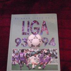 Coleccionismo deportivo: DIARIO 16. EL GRAN LIBRO DE LA LIGA 93 - 94. Lote 56633529