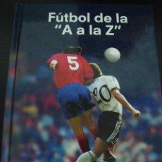 Coleccionismo deportivo: FUTBOL DE LA A A LA Z, JOAN VALLS, EDICÓN EXCLUSIVA PAERA SONY, CON IMAGENES EN COLOR, REGLAMENTO ET. Lote 56657662
