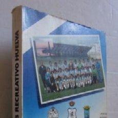 REAL CLUB RECREATIVO HUELVA - HISTORIA DE UN ASCENSO 1978