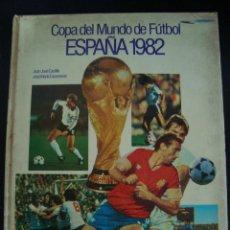 Coleccionismo deportivo: COPA DEL MUNDO DE FUTBOL ESPAÑA 1982. JUAN JOSE CASTILLO Y JOSE MARIA CASANOVAS. . Lote 56830050