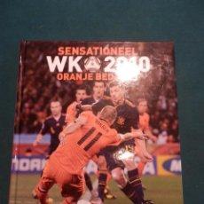 Coleccionismo deportivo: SENSATIONEEL WK 2010 ORANJE BEDANKT - LIBRO EN NEERLANDÉS (FÚTBOL) MUY ILUSTRADO. Lote 56938749