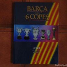 Coleccionismo deportivo: LIBRO EL BARÇA DE LES 6 COPAS COLECCIO SPORT AÑO 2010 ILUSTRADO FOTOS . Lote 56964810