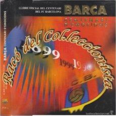 Coleccionismo deportivo: BARÇA CENTENARI D'EMOCIONS, LLIBRE OFICIAL DEL CENTENARI DEL FC BARCELONA 1899/1999, ED.LUNBERG,1999. Lote 57112240