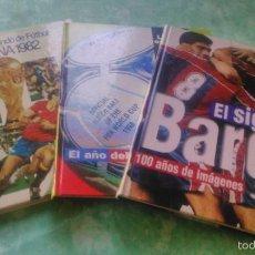 Coleccionismo deportivo: LOTE DE 3 LIBROS DE FUTBOL.COPA DEL MUNDO 1982/ ESTRELLAS DEL MUNDIAL 98/EL SIGLO DEL BARÇA 100 AÑOS. Lote 57286090