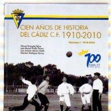 Collezionismo sportivo: CIEN AÑOS DE HISTORIA DEL CÁDIZ CF, 1910-2010 VOLUMEN 1, 1910-1935 DP-167. Lote 231234905