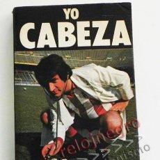 Coleccionismo deportivo: YO CABEZA - LIBRO DOCTOR ALFONSO - PRESIDENTE DEL ATLÉTICO DE MADRID - FÚTBOL DEPORTE - FOTOS CLUB. Lote 57403633