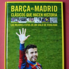 Coleccionismo deportivo: BARÇA VS. MADRID - CLASICOS QUE HACEN HISTORIA - LAS MEJORES FOTOS DE UN SIGLO MUNDO DEPORTIVO 2011. Lote 57575404