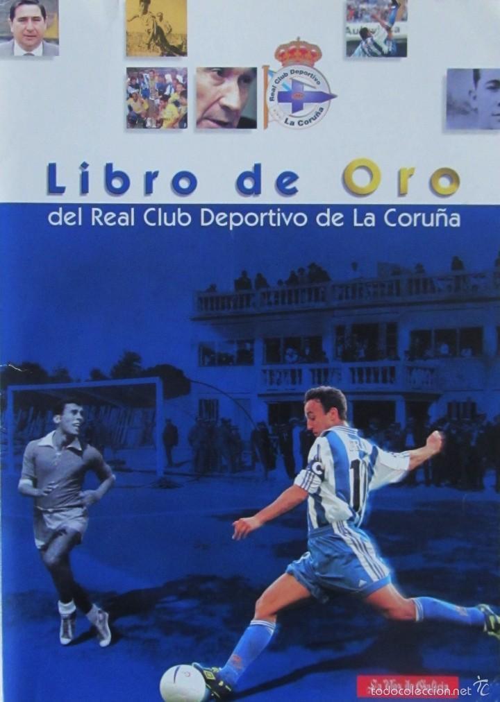 LIBRO DE ORO DEL REAL CLUB DEPORTIVO DE LA CORUÑA (Coleccionismo Deportivo - Libros de Fútbol)
