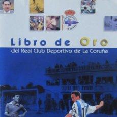 Coleccionismo deportivo: LIBRO DE ORO DEL REAL CLUB DEPORTIVO DE LA CORUÑA. Lote 57581962