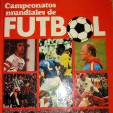 Coleccionismo deportivo: LIBRO CAMPEONATOS MUNDIALES DE FUTBOL PREVIO MUNDIAL ARGENTINA 1978 HISTORIA MUNDIALES COPA EUROPA. Lote 57584182