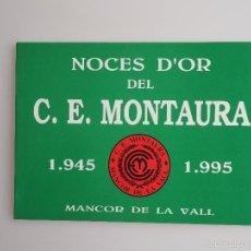 Coleccionismo deportivo: NOCES D'OR DEL C.E. MONTAURA DE FUTBOL (MANCOR DE LA VALL) 1995. Lote 57708494