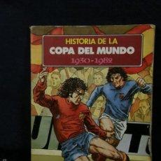 Coleccionismo deportivo: HISTORIA DE LA COPA DEL MUNDO 1930-1982 JAIMES LIBROS S.A. LAFER 29,5X21,5CMS. Lote 57759964