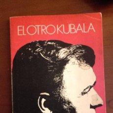 Coleccionismo deportivo: EL OTRO KUBALA. FRANCESCA P. PETRELLA. 1974 ESTRELLA FÚTBOL BARÇA FÚTBOL CLUB BARCELONA. Lote 57765425