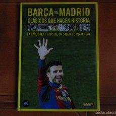 Coleccionismo deportivo: LIBRO BARÇA ,MADRID CLASICOS QUE HACEN HISTORIA EDICION MUNDO DEPORTIVO AÑO 2011 . Lote 57837723