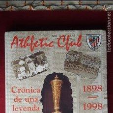 Coleccionismo deportivo: LIBRO ATHLETIC CLUB CRONICA DE UNA LEGENDA 1898-1998. Lote 58240858