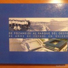 Coleccionismo deportivo: DE FOZANELDI AL PARQUE DEL OESTE. 80 AÑOS DE FUTBOL EN OVIEDO. AYUNTAMIENTO DE OVIEDO, 2001. TAPA DU. Lote 58255698