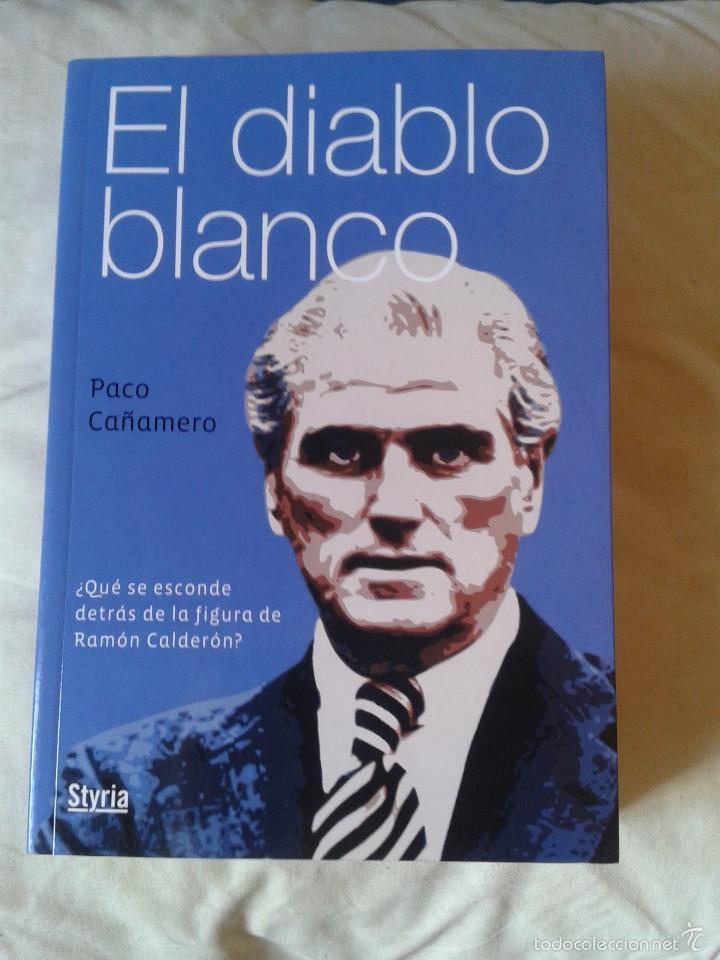 RAMON CALDERON EL DIABLO BLANCO (Coleccionismo Deportivo - Libros de Fútbol)