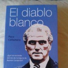 Coleccionismo deportivo: RAMON CALDERON EL DIABLO BLANCO . Lote 58410518