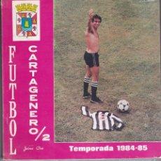 Coleccionismo deportivo: FUTBOL CARTAGENERO / 2. JAIME CROS. TEMPORADA 1984 - 85. Lote 58439894