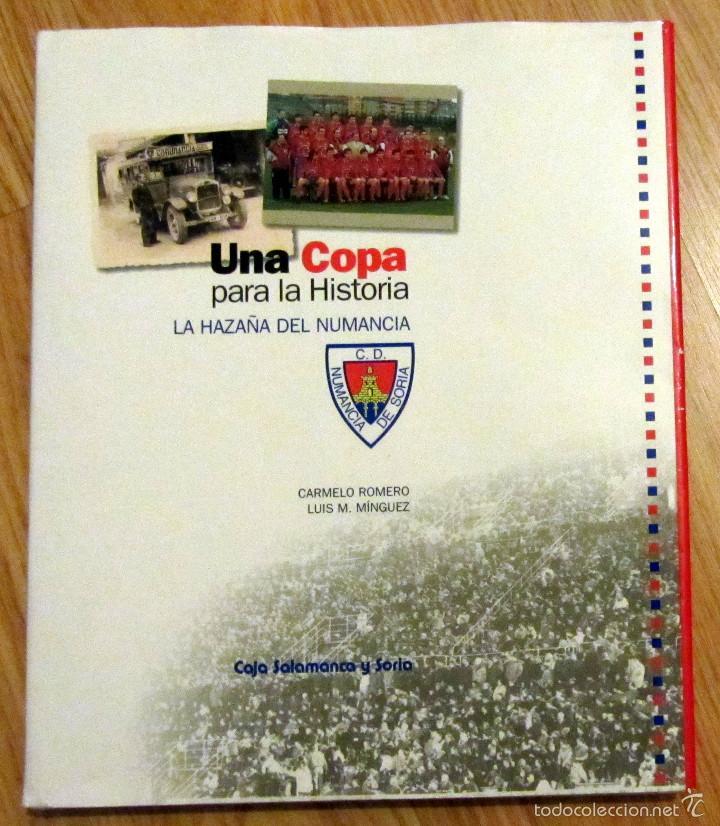 LIBRO C.D. NUMANCIA UNA COPA PARA LA HISTORIA CARMELO ROMERO LUIS M. MINGUEZ F.C. BARCELONA (Coleccionismo Deportivo - Libros de Fútbol)