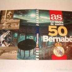 Coleccionismo deportivo: ALFREDO RELAÑO (DIR.). 50 AÑOS DEL BERNABÉU. LA FÁBRICA DE SUEÑOS. RM75913. . Lote 58537550