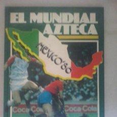 Coleccionismo deportivo: EL MUNDIAL AZTECA- MEXICO 86. Lote 58547728