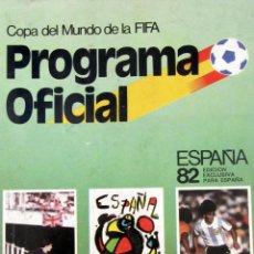 Coleccionismo deportivo: LIBRO PROGRAMA OFICIAL DEL MUNDIAL DE ESPAÑA 82 DE FUTBOL EDITADO POR BRUGUERA. Lote 59614575