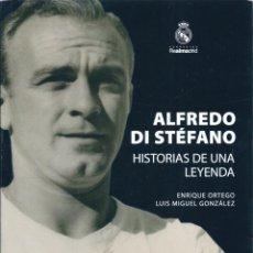 Coleccionismo deportivo: REAL MADRID: LIBRO ALFREDO DI STEFANO. HISTORIAS DE UNA LEYENDA. Lote 60170307