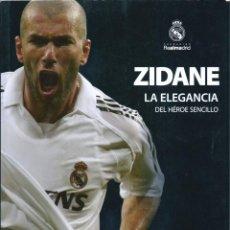 Coleccionismo deportivo: REAL MADRID: LIBRO ZIDANE. LA ELEGANCIA DE UN HÉROE SENCILLO. Lote 60170491