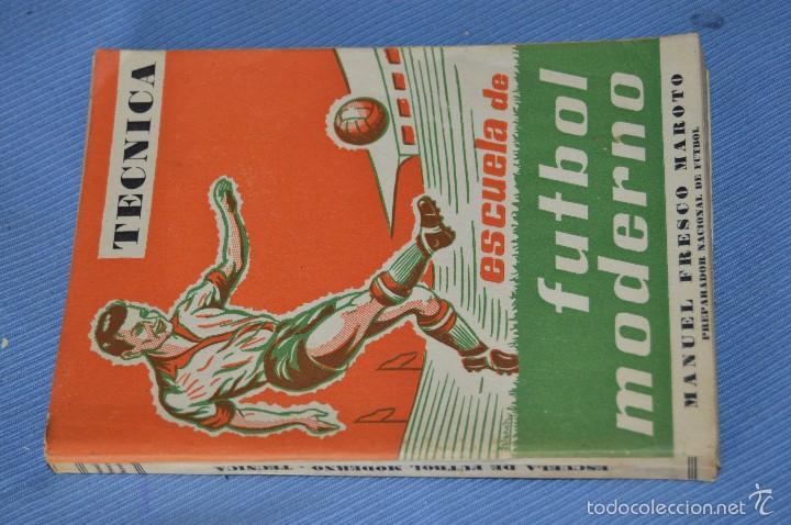 ESCUELA DE FÚTBOL MODERNO - AÑO 1958 - AUTOR MANUEL FRESCO MAROTO (Coleccionismo Deportivo - Libros de Fútbol)