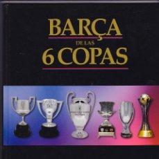 Coleccionismo deportivo: LIBRO SEXTETE BARÇA DE LAS 6 COPAS, 2009 UN AÑO QUE HACE HISTORIA, SPORT, 128 PÁGINAS. Lote 60638699
