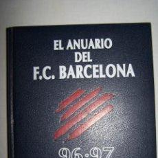 Coleccionismo deportivo: EL ANUARIO DEL F.C. BARCELONA 96-97.. Lote 61208763