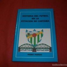 Coleccionismo deportivo: HISTORIA DEL FÚTBOL EN LA ESTACIÓN DE CÁRTAMA (MÁLAGA) - PEDRO DUEÑAS. Lote 61346811