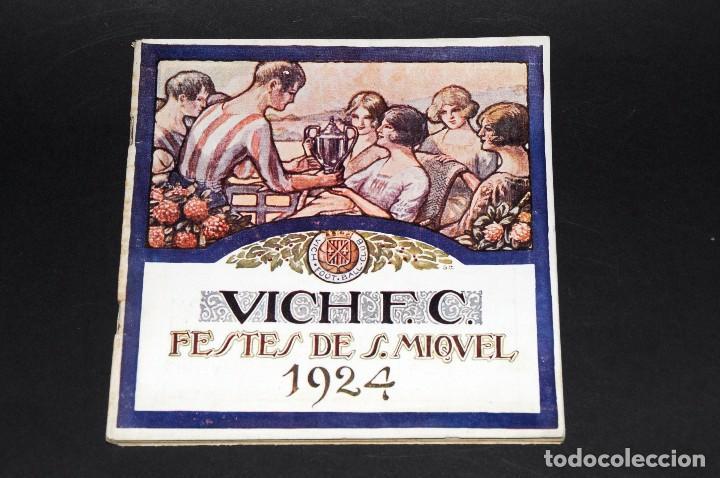 VICH C.F. FESTES DE SANT MIQUEL 1924. PROGRAMA ORIGINAL. 76 PÁGINAS (Coleccionismo Deportivo - Libros de Fútbol)