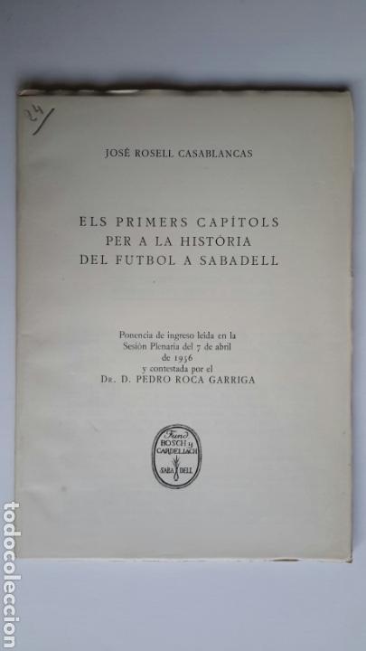 JOSÉ ROSELL. ELS PRIMERS CAPÍTOLS PER A LA HISTÒRIA DEL FUTBOL A SABADELL. 1956. FBC (Coleccionismo Deportivo - Libros de Fútbol)