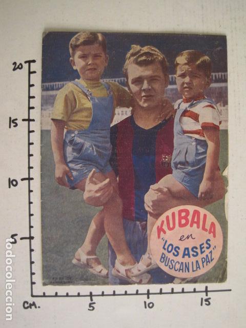 Coleccionismo deportivo: KUBALA - LOS ASES BUSCAN LA PAZ - VER FOTOS ADICIONALES - (V-6554) - Foto 17 - 61770592