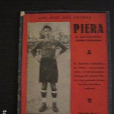 Coleccionismo deportivo: PIERA - LOS ASES DEL FUTBOL - EL ENCICLOPEDICO JUGADOR INTERNACIONAL-VER FOTOS ADICIONALES-(V-6557). Lote 61771516